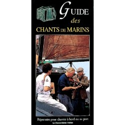 Guide des chants de marins - Chanter à bord ou au port