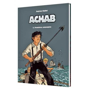 Achab Tome 2 Premières campagnes