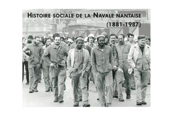 """Exposition """"Vivre, travailler, militer. Histoire sociale de la Navale nantaise (1881-1987)"""""""
